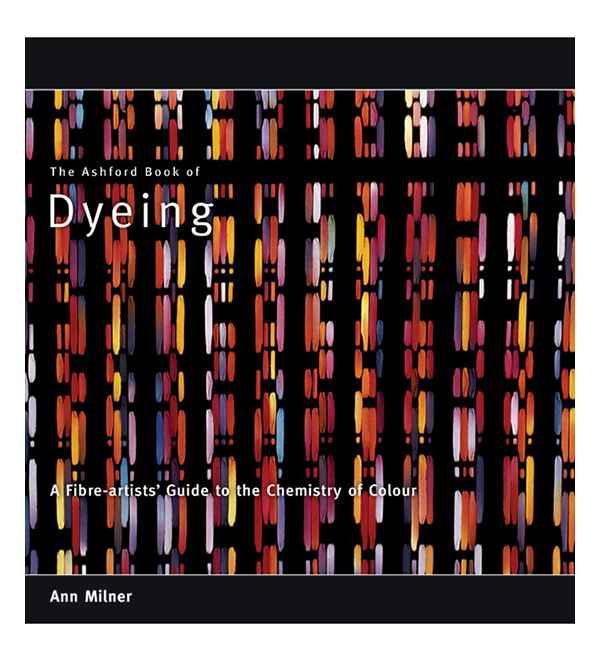 B35 Ashford Book of Dyeing - Ann Milner Image